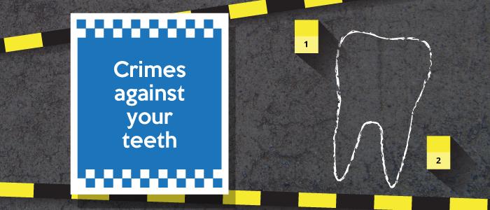 Crimes Against Teeth